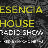 ESENCIA HOUSE #035 mixed by Nacho Heras