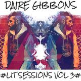 Daire Gibbons - #LIT SESSIONS VOLUME 3# (Latest Hip Hop & Rnb)