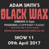 Adam Smith's Black Wax Show 11 - 09th April 2017