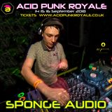 Sponge Audio - Acid Punk Royale 2018 Promo Mix