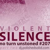 The Violent SILENCE part two (No Turn Unstoned #207)