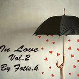 In Love Vol.2 By FotisK