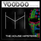 The House Hipsters - Voodoo Sessions Vol. 2