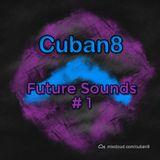 Cuban8 - Future Sounds #01
