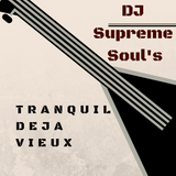 DJ Supreme Soul's Tranquil Deja Vieux