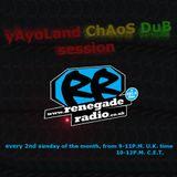 yAyoLand chAos dub session feat. Mr Borecki aka Mista B. Dj Set