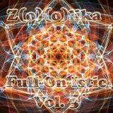 Z(o)(o)lika - Full-On-Istic Vol. 3
