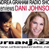 Andrea Graham Radio Show Interviews Dani Johnson Live