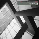 Sounds From NoWhere Podcast #053 - TWR72