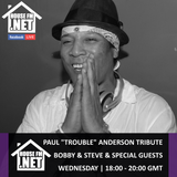 Tribute to Paul Trouble Anderson - Bobby & Steve 12 DEC 2018