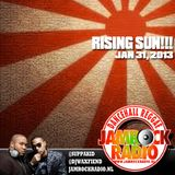 JAMROCK RADIO JAN 31, 2013: RISING SUN!!!