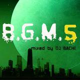 B.G.M.5