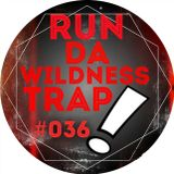RUN DA WILDNESS TRAP #036
