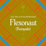 LIVE MIX 07-07-18 BONBONBAR Flexonaut