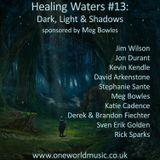 Healing Waters #13: Dark, Light & Shadows