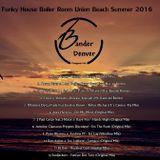 Bander Denver Funky House Boiler Room Union Beach Summer 2016