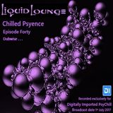 Liquid Lounge - Chilled Psyence (Episode Forty) Digitally Imported Psychill July 2017