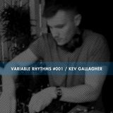 Variable Rhythms #001 / Kev Gallagher **Download Available**