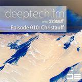 Deeptech.fm with Christauff - Episode 010 feat. Christauff [Ghettos & Gardens Deep Tech] christauff