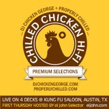 Chilled Chicken Hi-Fi: DJs Chicken George + Properly Chilled Live on 4 Decks