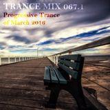 Trance Mix 067.1 (Progressive Trance of March 2016)