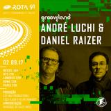 Rota 91 - 02/09/2017 - Djs guest André Luchi & Daniel Raizer (Grooveland)
