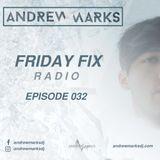 Andrew Marks: Friday Fix 032
