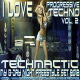 Techmactic - I Love Progressive Techno (my b-day night freestyle set) vol2