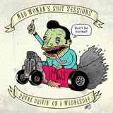 The Mad Woman's Shit Sessions 19/08/15