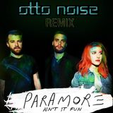 Paramore - Ain't it Fun (Otto Noise Remix)