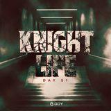 KNIGHTLIFE -DAY 51-