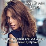 Deep Dream Mix #7★Best Of Deep House Chill Out Lounge Music 2015★Mixed by Dj Drop G