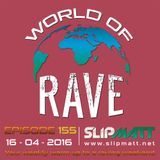 Slipmatt - World Of Rave #155