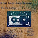Great Cover Songs Mixtape: By the Ladies
