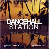 SELECTA KILLA & UMAN - DANCEHALL STATION SHOW #256