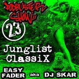 DJ SKAR podbuster show 23 - junglist classix
