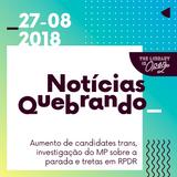Notícias Quebrando 27-08-2018