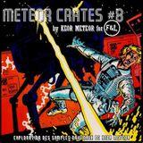 METEOR CRATES #8 by KEOR METEOR