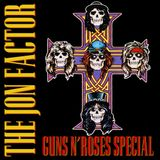 The Jon Factor - Guns N' Roses Special