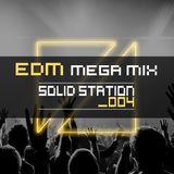 SOLID STATION_004 [EDM MEGA MIX]