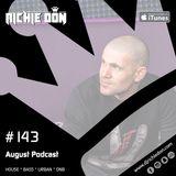 Richie Don Podcast #143 Aug 2018 | House * Urban * Bass * DnB. ADD @djrichiedon