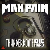 Max Pain - Thunderdome Die Hard Contest (15 Nov 2015)