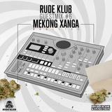 Mekong Xanga - Rude Klub Guestmix #6 [RDKLSET-006]