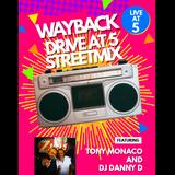 DJ Danny D - Drive @ Five Streetmix - Mar 01 2019 - Waybacks