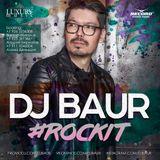 DJ BAUR - #ROCKIT Mix 2016