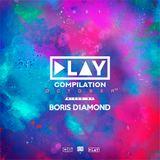 Dj Boris D1AMOND - Play Moscow Compilation (October'17)