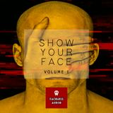 Faceless Audio Presents: Show Your Face Volume 1 - Mixed By Reex