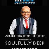 Mickey Cee / Soulfully Deep / Mi-House Radio Mon  / 5pm - 7pm / 22/04/2019