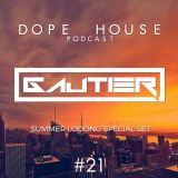 Gautier - Dope House #21 (Summer Looong Special) Live @Ka Terrace, Cannes