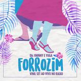 Forrozim Vol. 17 - DJs Vhinny & Yuga Vinil Set